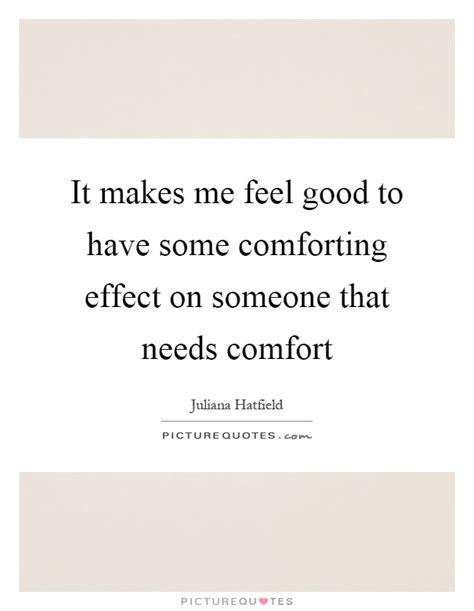 how to comfort someone who has had a miscarriage it makes me feel good to have some comforting effect on