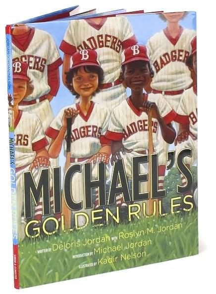 michael jordan biography barnes and noble michael s golden rules by deloris jordan kadir nelson