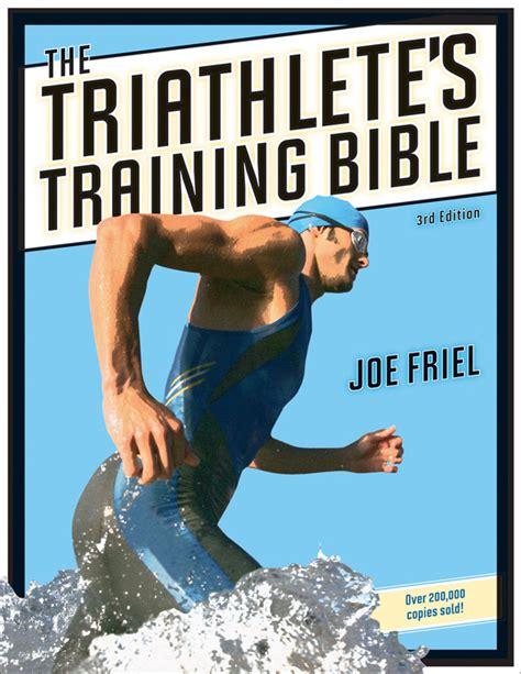 ironman preparation for the triathlete books the triathlete s bible 3rd ed