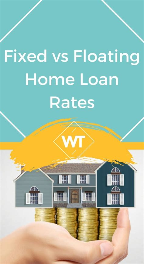 housing loan rates fixed vs floating home loan rates