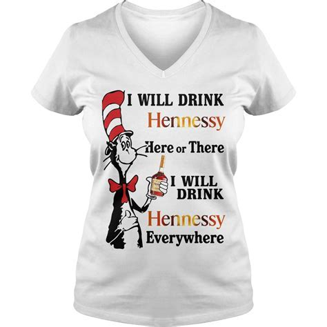 Dr Seuss   I will drink Hennessy here or there shirt