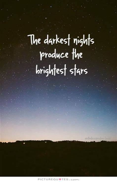 darkest nights produce  brightest stars picture quotes quotes green quotes