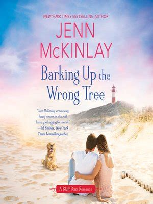 barking up the wrong tree a bluff point barking up the wrong tree by jenn mckinlay 183 overdrive