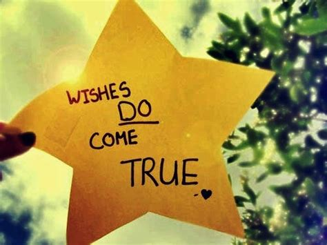 Wishes Come True Wishes Do Come True Quotes Quotesgram