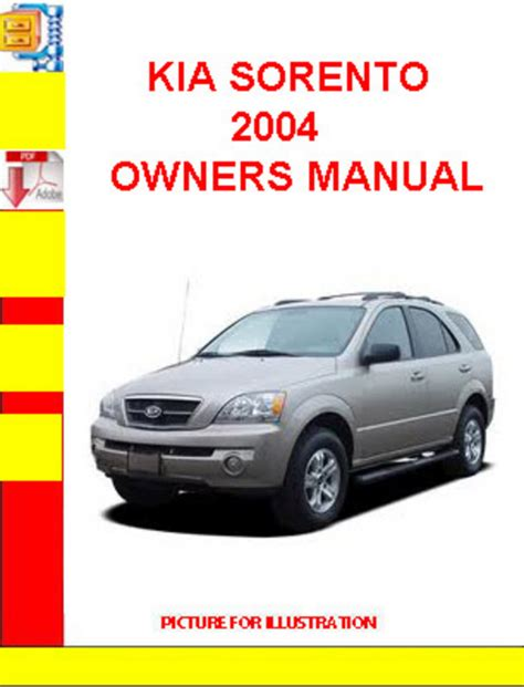 how to download repair manuals 2003 kia sorento lane departure warning service manual 2004 kia sorento owners manual free kia sorento 2004 oem factory service