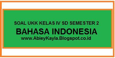 Bahasa Kita Bahasa Indonesia Untuk Sd Kelas 5 Semeter 1 soal ukk bahasa indonesia kelas 4 sd terbaru persiapan ukk tahun 2016 35 pg 5 esay blognya