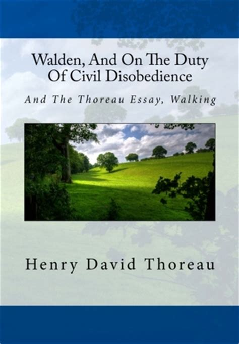 walden and civil disobedience book review walden and on the duty of civil disobedience and the