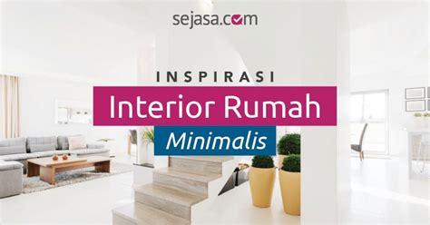 inspirasi desain interior rumah minimalis 50 inspirasi desain interior rumah minimalis terbaru 2018