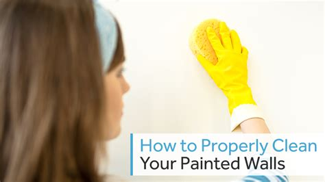 how to clean painted walls how to properly clean your painted walls