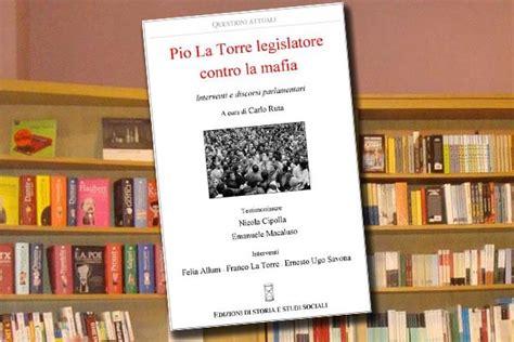 librerie internazionali torino civico20 news pio la torre legislatore contro la mafia
