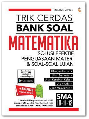 Garap Tuntas Soal Soal Tes Masuk Bank Favorit genta smart publisher trik cerdas bank soal matematika sma 10 11 12