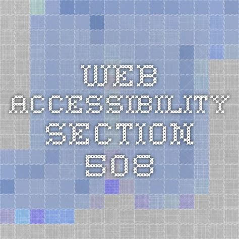 section 508 web accessibility standards 25 best ideas about section 508 on pinterest