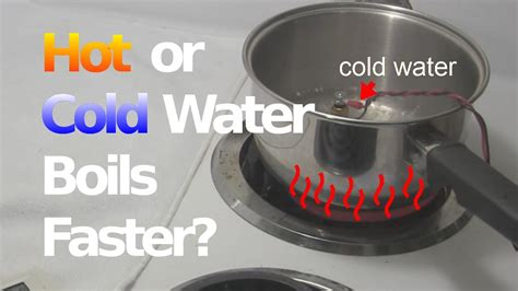 cold water will warm to room temperature faster in a does cold or water boil faster