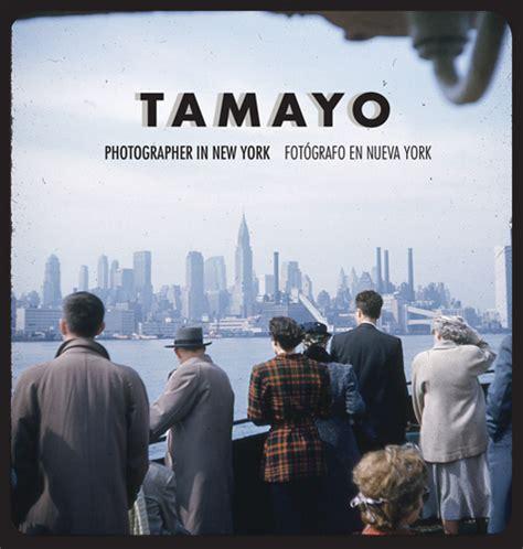 tamayo the new york years books rufino tamayo photographer in new york artbook d a p