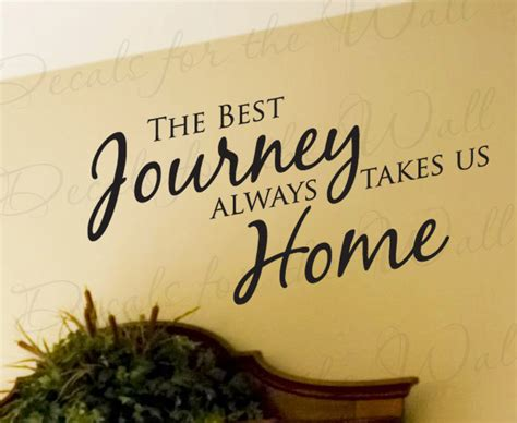 quotes about home decor the best journey always takes us home family by
