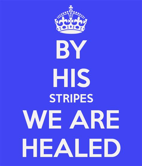By His Stripes by By His Stripes We Are Healed Poster Krissy Keep Calm O