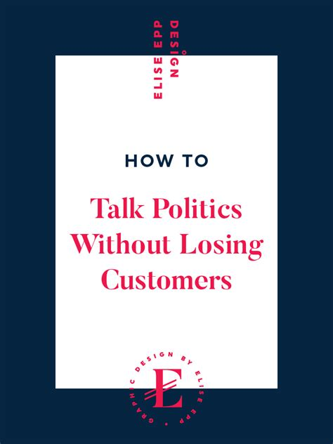 how to talk politics without losing customers elise epp design