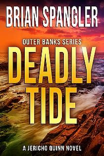 deadly tide by brian spangler a gripping thriller of