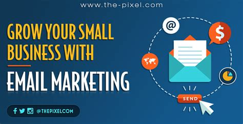 grow marketing thepixel grow your small business with email marketing