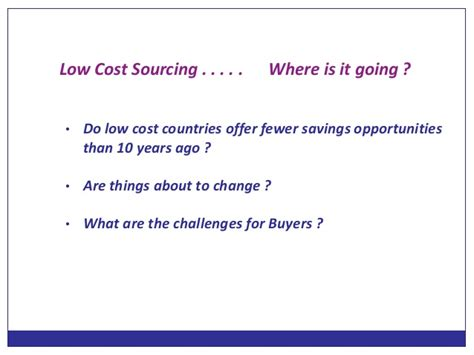 Low Cost Mba Uk by Sourcing In Low Cost Countries Where Is It Going
