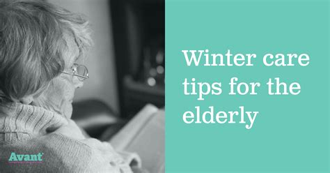 Care Tips 3 by Winter Care Tips For The Elderly Avant Health Care