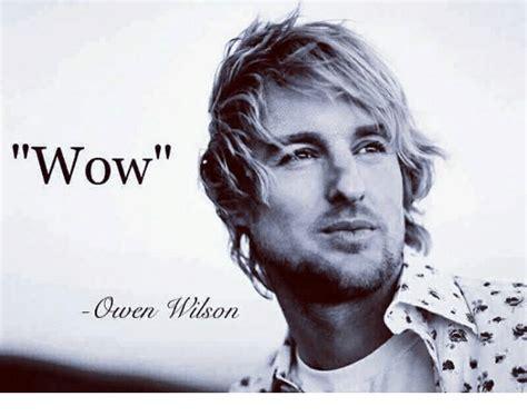 Owen Wilson Meme - wow owen wilson wen vtlson meme on me me