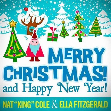 merry and happy new year song merry and happy new year nat king cole ella