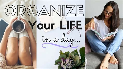 organize your life how to organize your life in a day getting rid of clutter