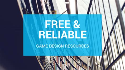 game design resources three free and reliable online resources for game designers