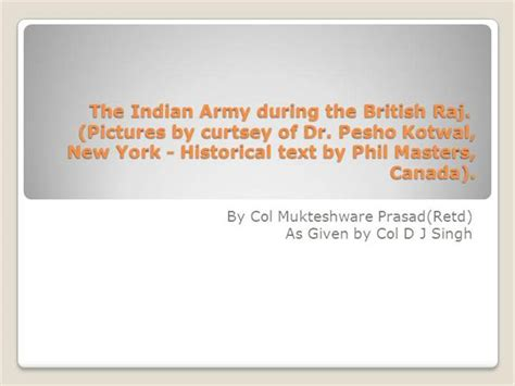 The Indian Army During The British Raj Authorstream Indian Army Ppt