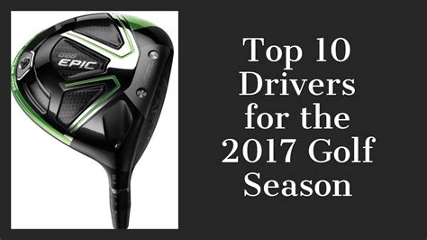 best drivers top 10 drivers for the 2017 golf season lincoln city golf