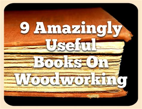 woodworking books 9 amazingly useful books on woodworking