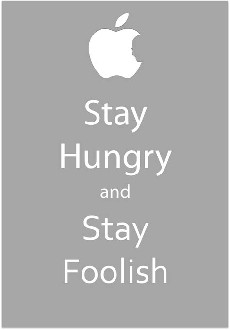 Steve Quote Poster Stay Hungry Stay Foolish Hiasan Dinding stay hungry stay foolish poster by michi kobayashi on deviantart