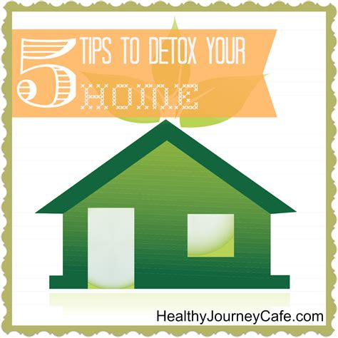 Tips For Detox At Home by 5 Tips To Detox Your Home Healthy Journey Cafe