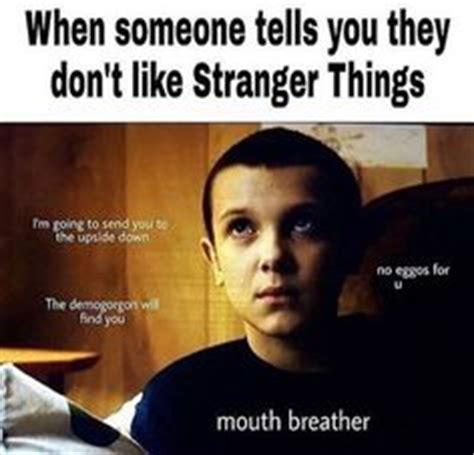 Mouth Breather Meme - joyce and will byers from stranger things this makes me