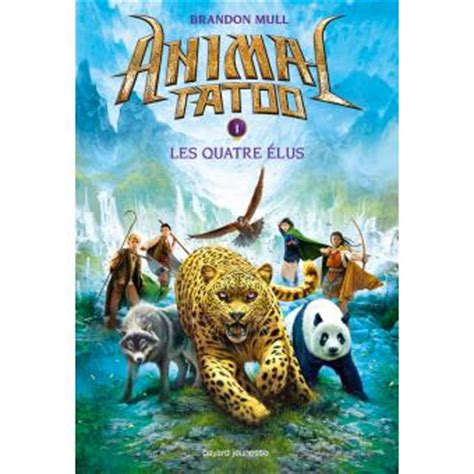 animal tatoo epub animal tatoo tome 1 les quatres 233 lus brandon mull