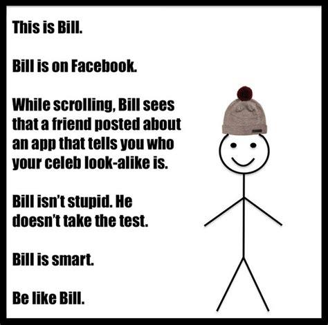 Passive Aggressive Meme - best 25 be like bill meme ideas on pinterest whisper