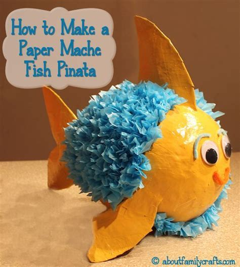 How To Make A Paper Mache Pinata Without A Balloon - how to make a paper mache pinata fish crafts for the