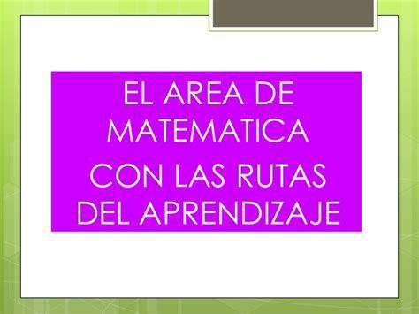 rutas de aprendizaje de inicial segun minedu 2015 rutas del aprendizaje area matematica etnomatematica y las