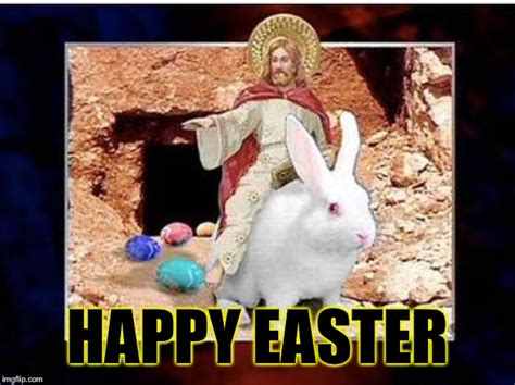 Funny Easter Bunny Memes - easter for the rest of us imgflip
