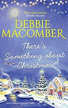 There S Something About Christmas Ebook Debbie Macomber
