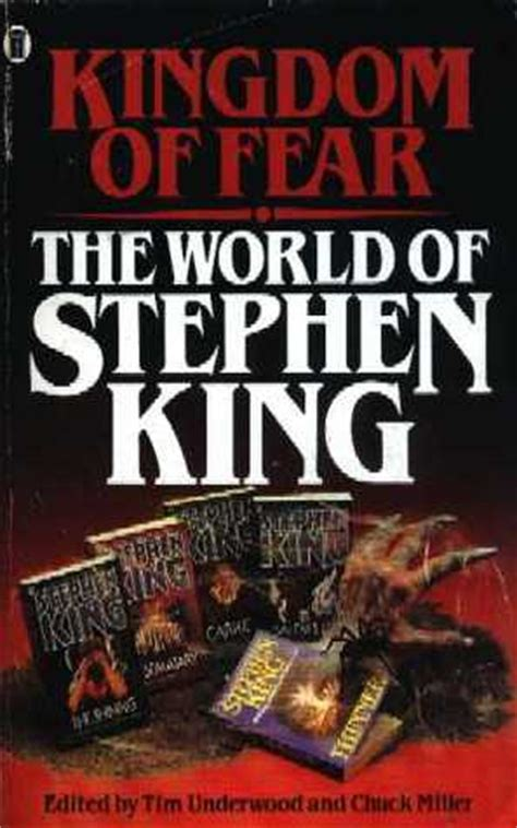 kingdom of books kingdom of fear the world of stephen king by tim