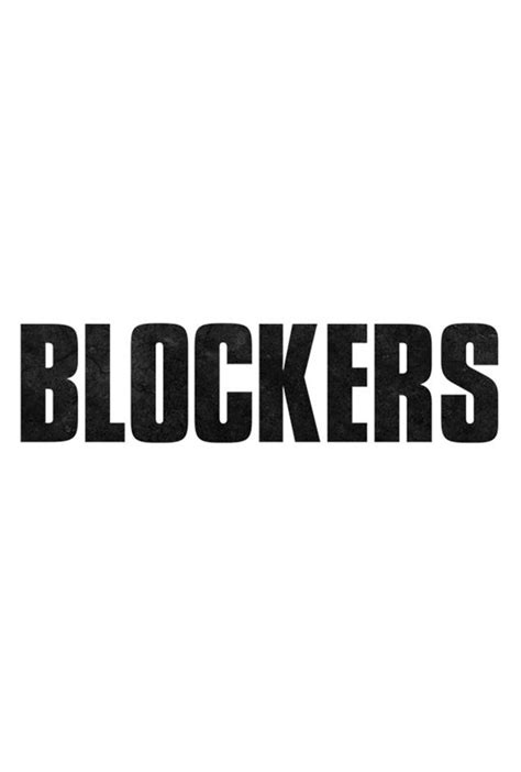 Blockers Poster Blockers Coming Soon Synopsis And Info