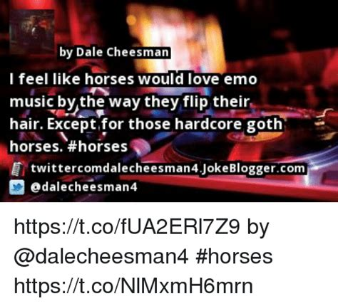 by the way for those who would like to win please enter via her uk by dale cheesman i feel like horses would love emo music