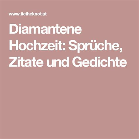 Diamantene Hochzeit by Diamantene Hochzeit Spr 252 Che Zitate Und Gedichte