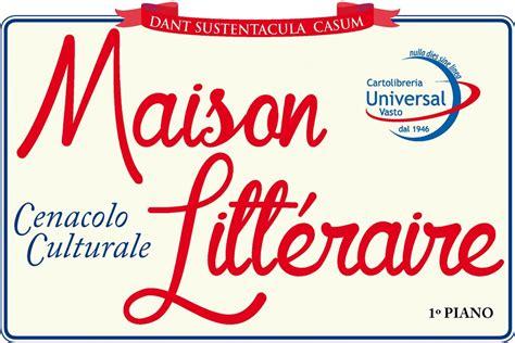 libreria universal vasto aperta la maison litt 233 raire il cenacolo culturale della