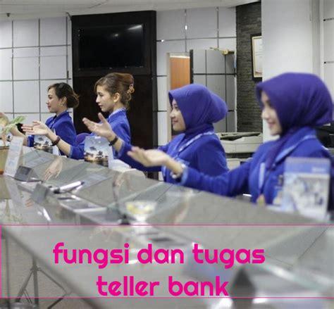 bca customer service tugas dan tanggung jawab teller bank fungsi dan tugas