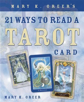 mary k greer s 21 ways to read a tarot card mary k greer 9780738707846