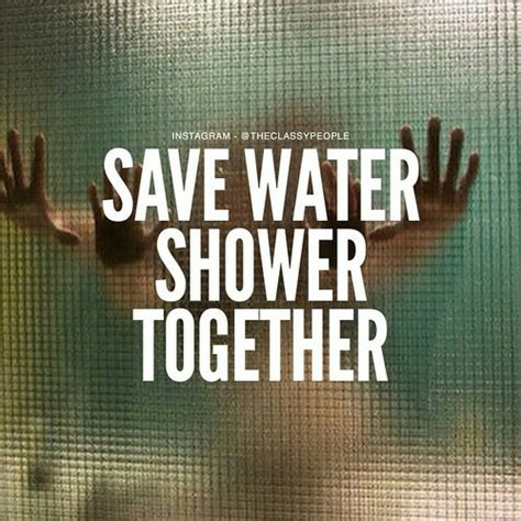 Save Water Shower With Your by Save Water Shower Together Discovered By Rockstar