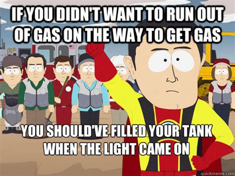 Ran Out Of Gas Meme - running out of gas postgraduate hangover